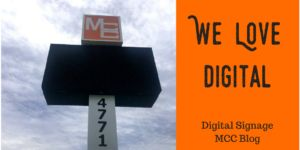 We Love Digital. digital Signage MCC Blog