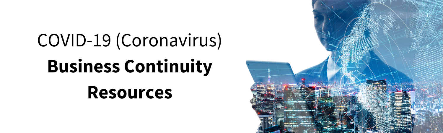 COVID-19 (Coronavirus) Business Continuity Resources